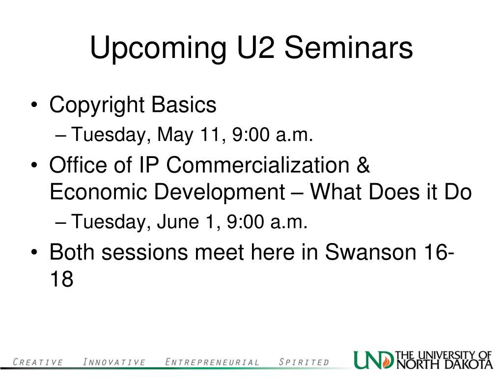Upcoming U2 Seminars
