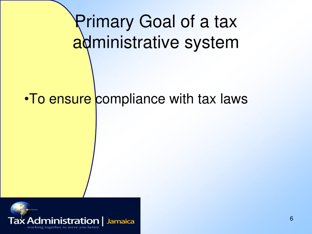 Primary Goal of a tax administrative system