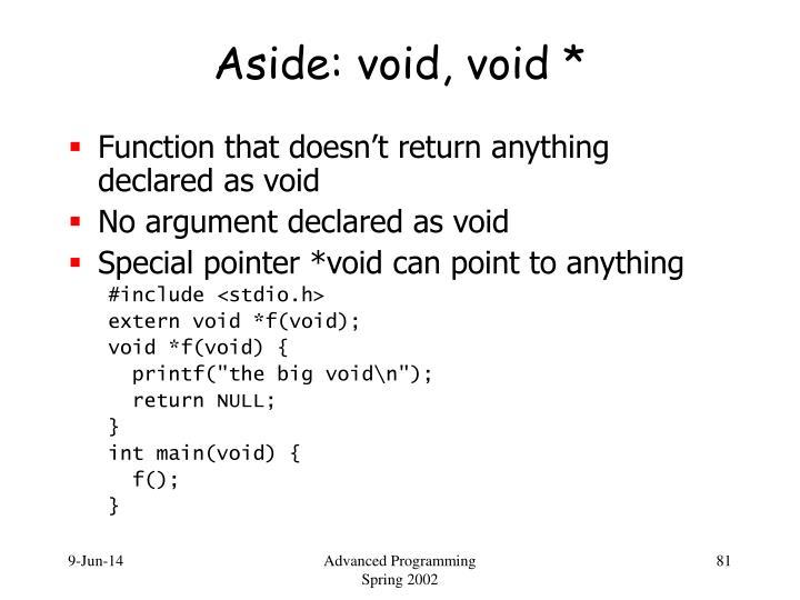 Aside: void, void *