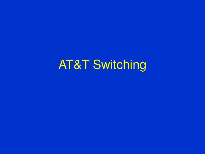 AT&T Switching