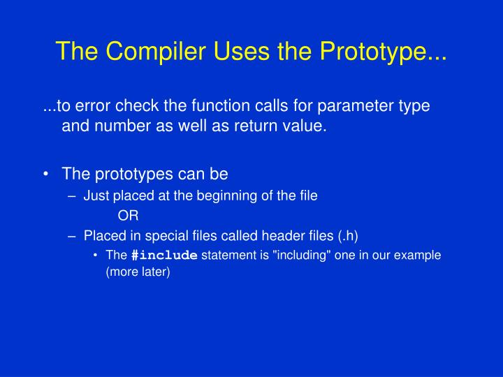 The Compiler Uses the Prototype...