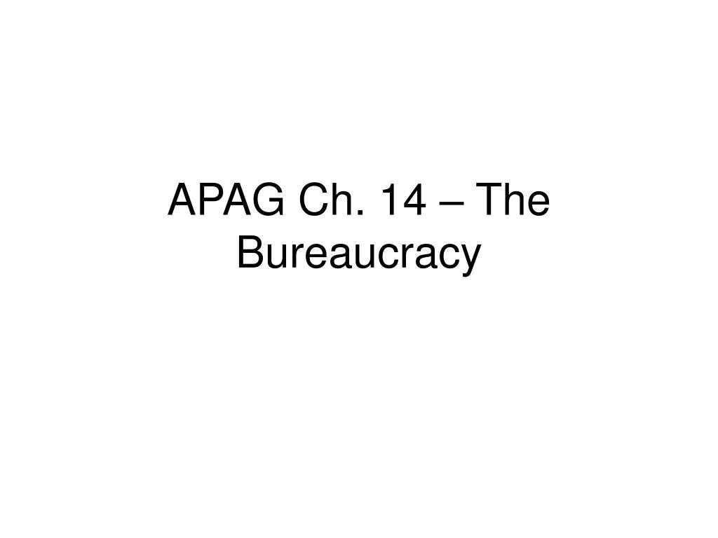 APAG Ch. 14 – The Bureaucracy