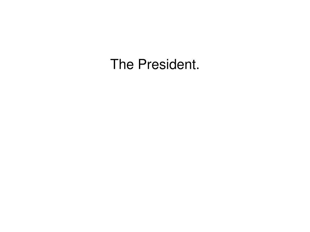 The President.