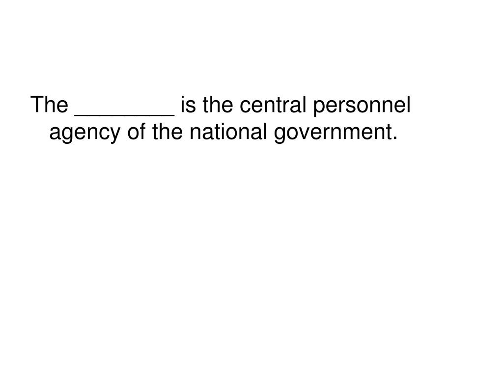 The ________ is the central personnel agency of the national government.