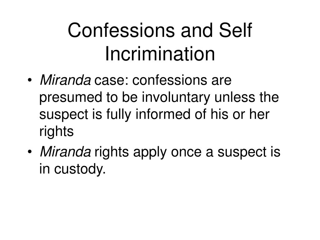 Confessions and Self Incrimination