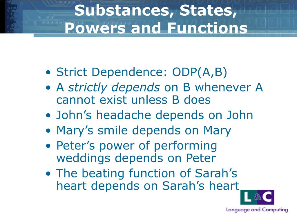 Substances, States, Powers and Functions