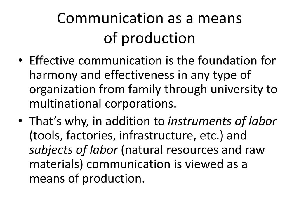 Communication as a means