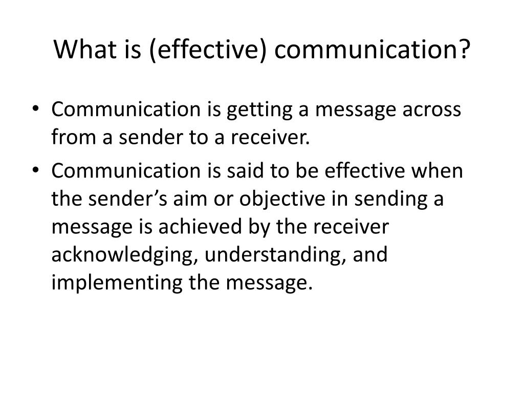 What is (effective) communication?