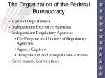 the organization of the federal bureaucracy