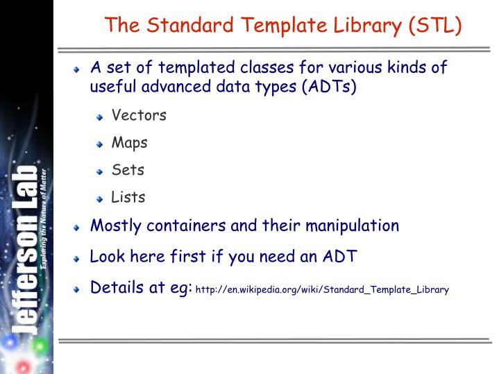 The Standard Template Library (STL)