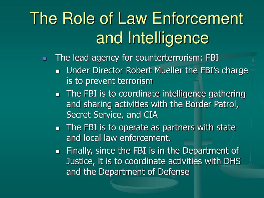 The Role of Law Enforcement and Intelligence