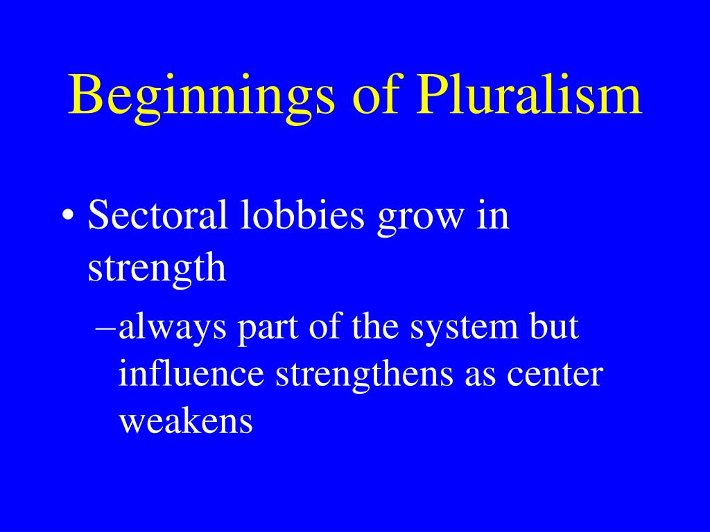Beginnings of Pluralism