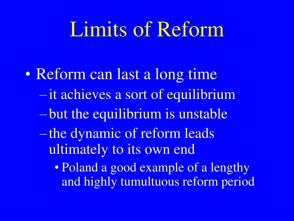 Limits of Reform