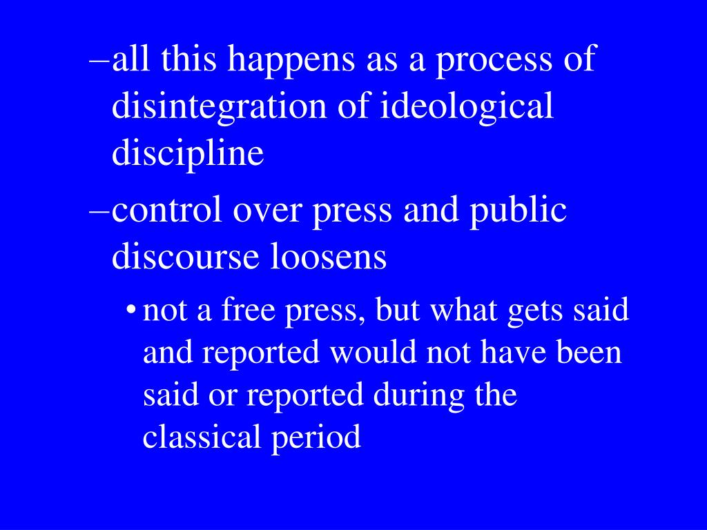 all this happens as a process of disintegration of ideological discipline