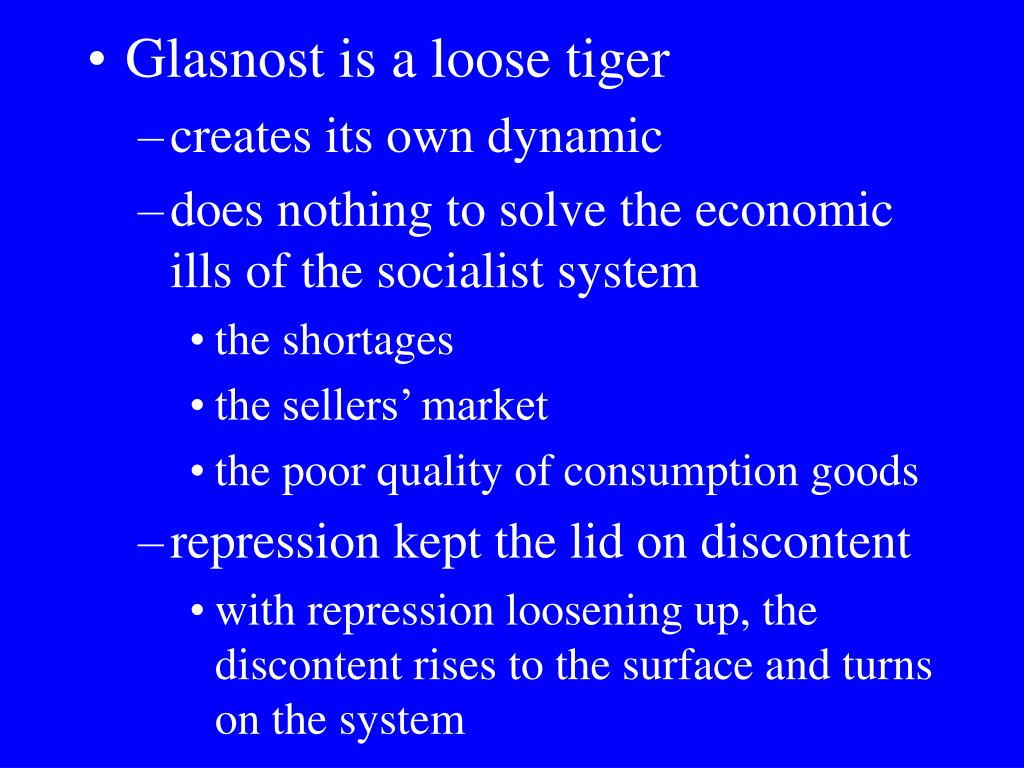 Glasnost is a loose tiger
