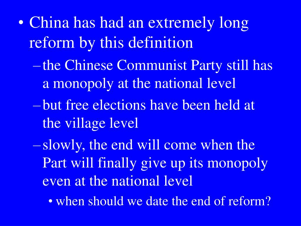 China has had an extremely long reform by this definition