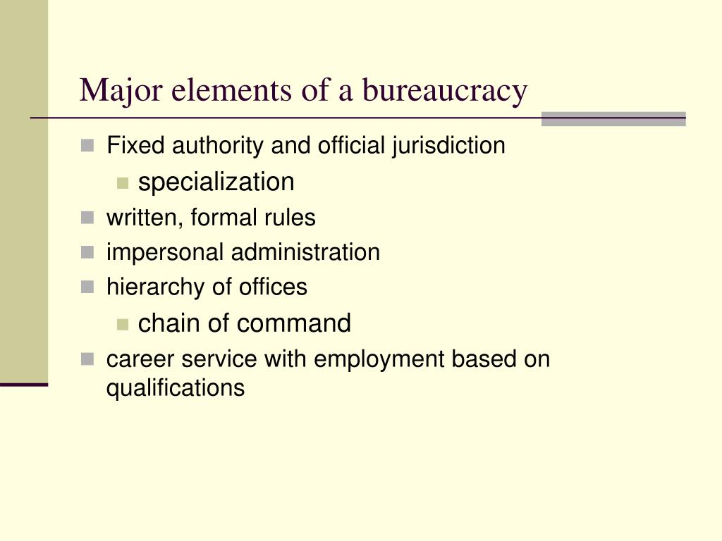 Major elements of a bureaucracy
