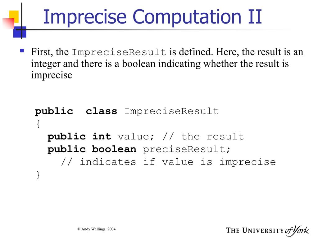 Imprecise Computation II