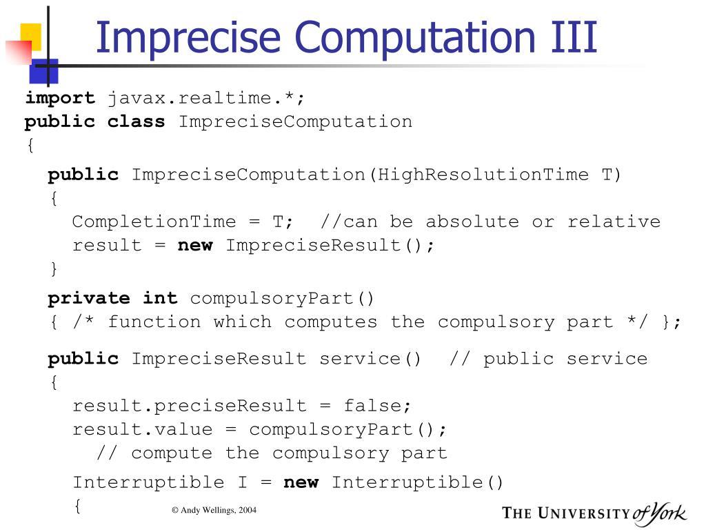Imprecise Computation III