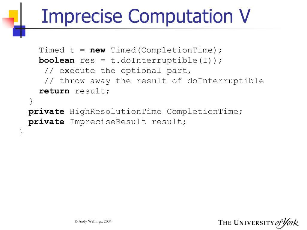 Imprecise Computation V