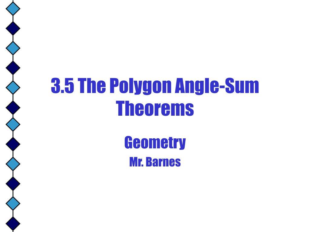 3.5 The Polygon Angle-Sum Theorems
