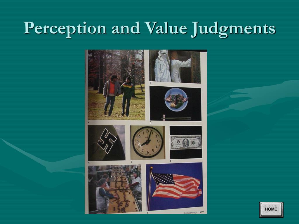 Perception and Value Judgments