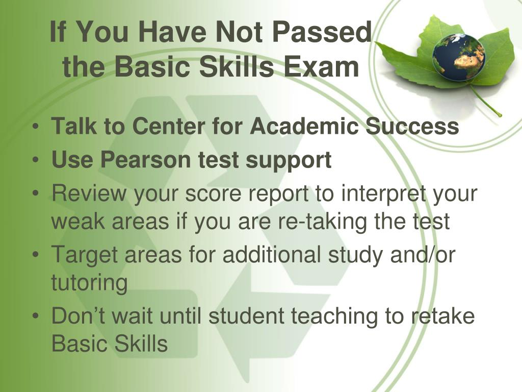 If You Have Not Passed the Basic Skills Exam
