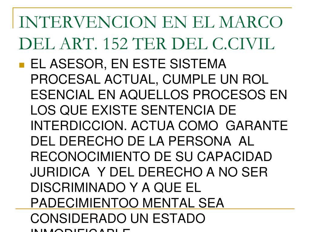 INTERVENCION EN EL MARCO DEL ART. 152 TER DEL C.CIVIL