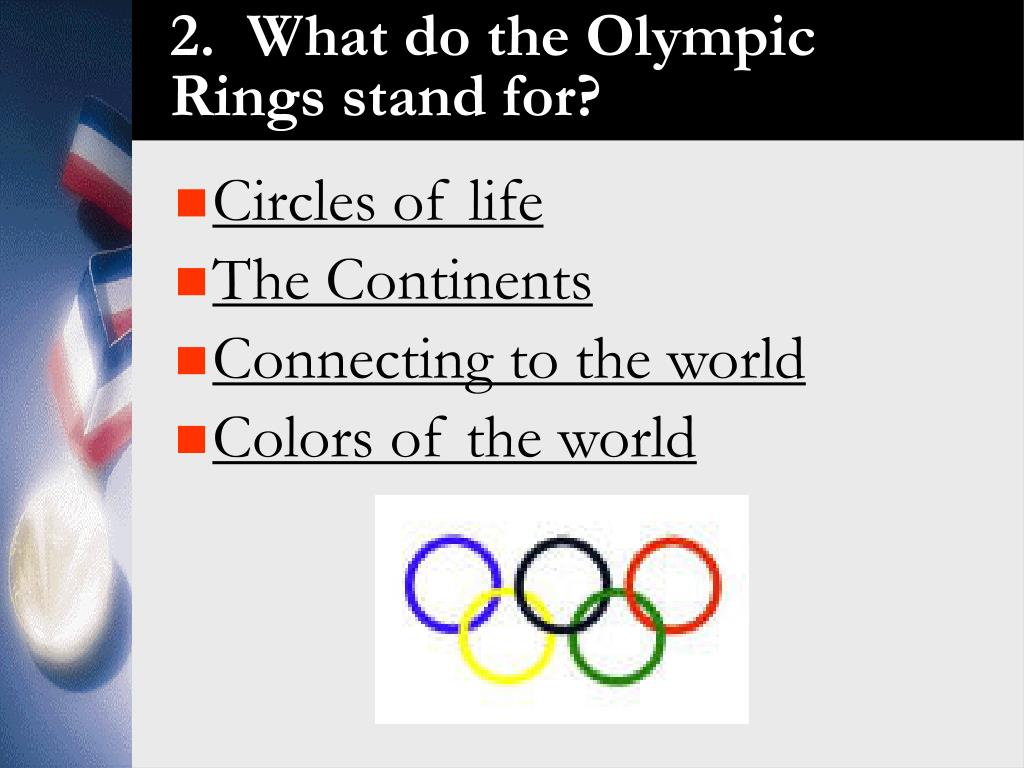 2.  What do the Olympic Rings stand for?