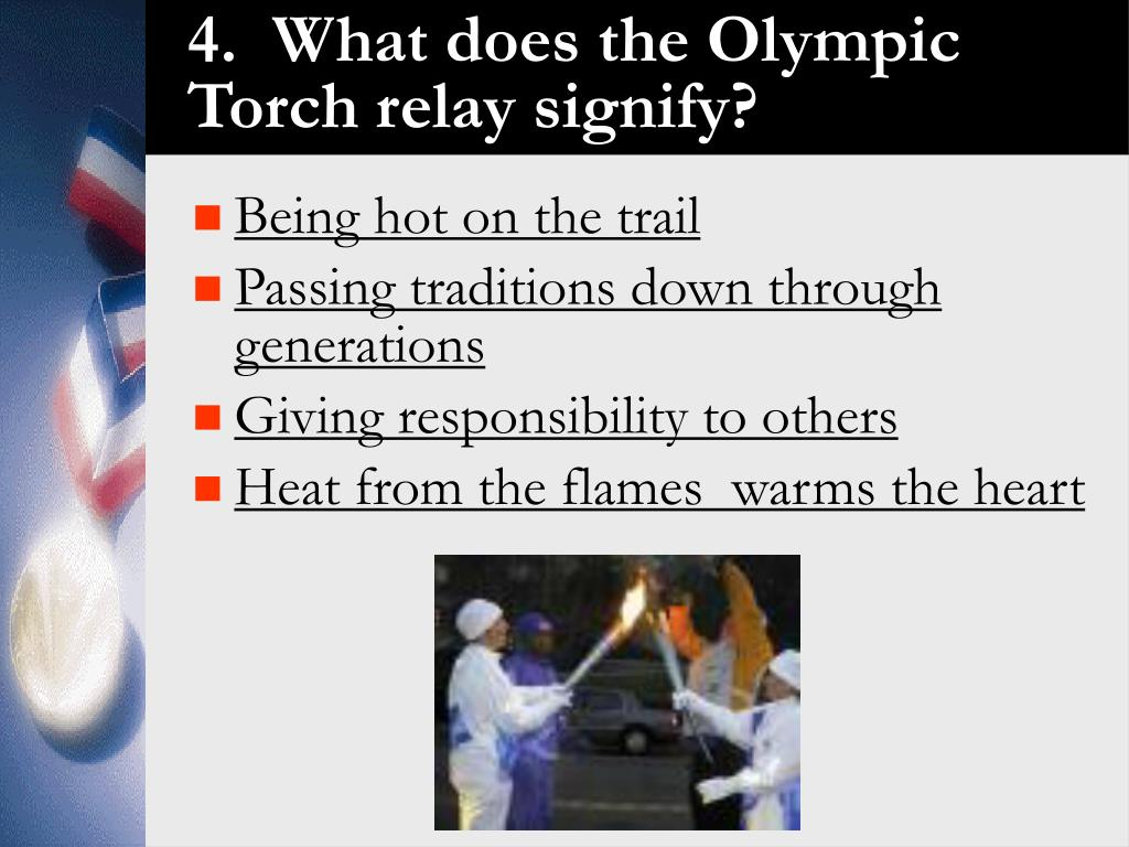 4.  What does the Olympic Torch relay signify?