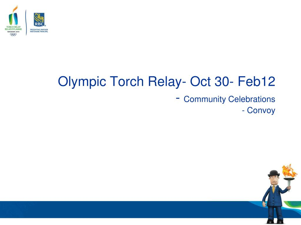 Olympic Torch Relay- Oct 30- Feb12