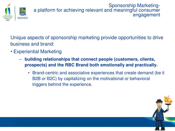 Sponsorship marketing a platform for achieving relevant and meaningful consumer engagement