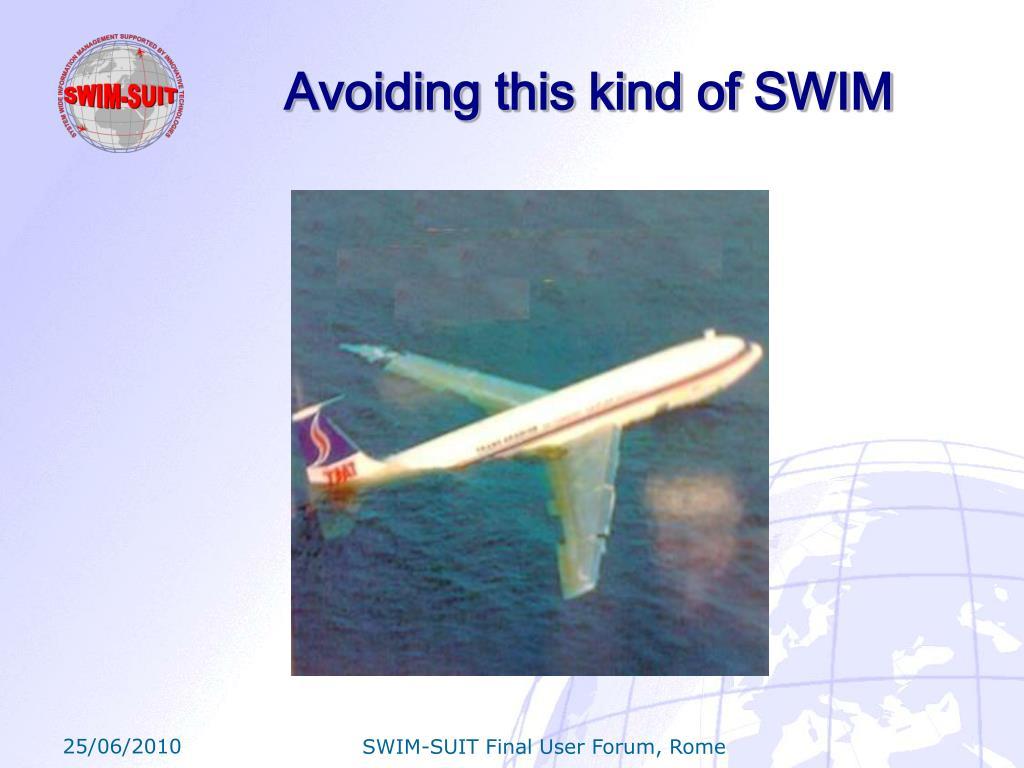 Avoiding this kind of SWIM