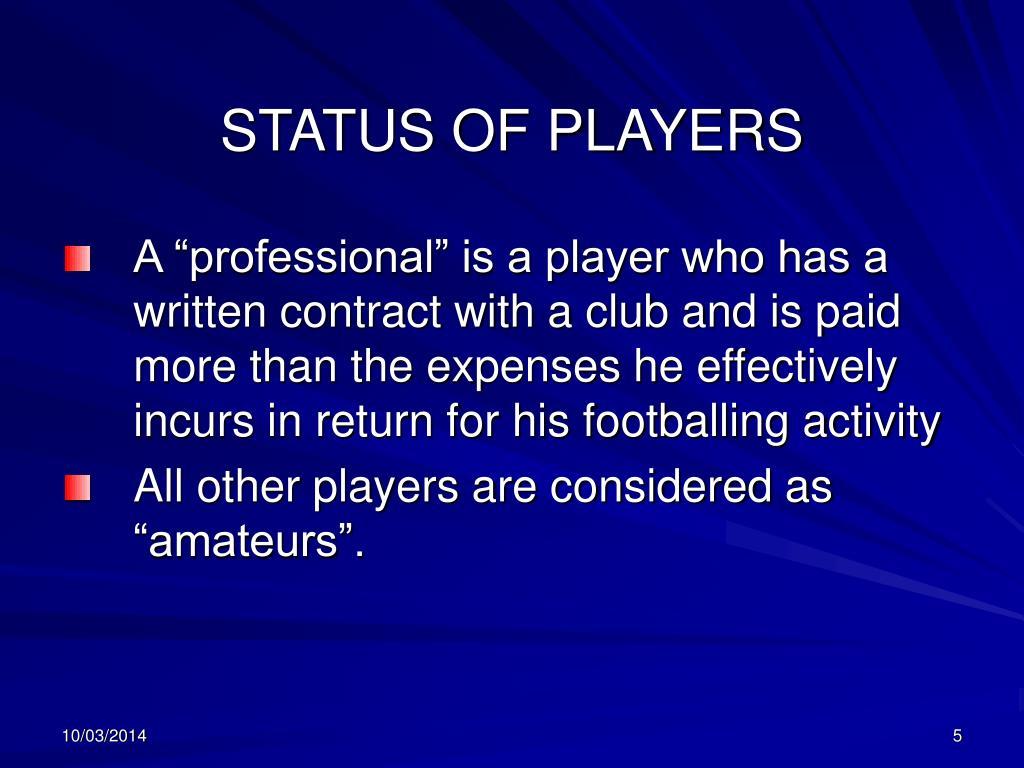STATUS OF PLAYERS