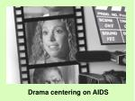 drama centering on aids