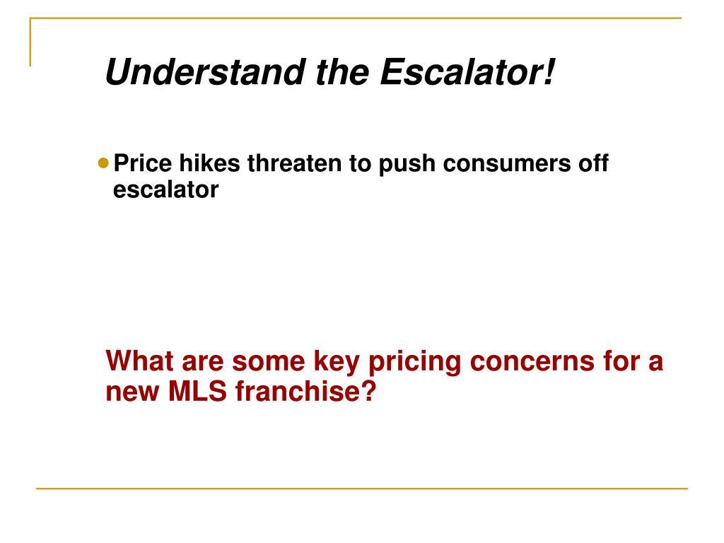 Understand the Escalator!