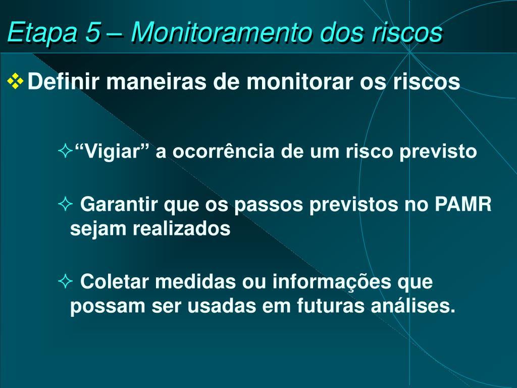 Etapa 5 – Monitoramento dos riscos