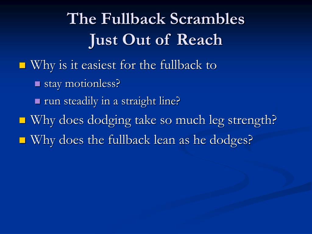 The Fullback Scrambles