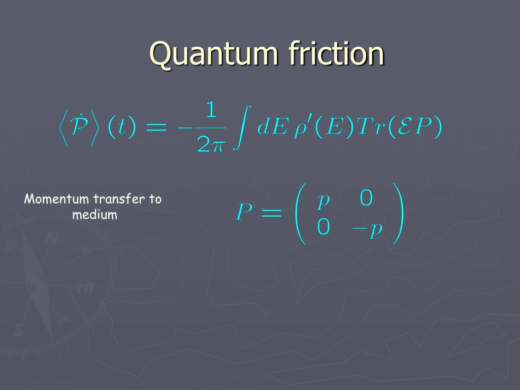 Quantum friction