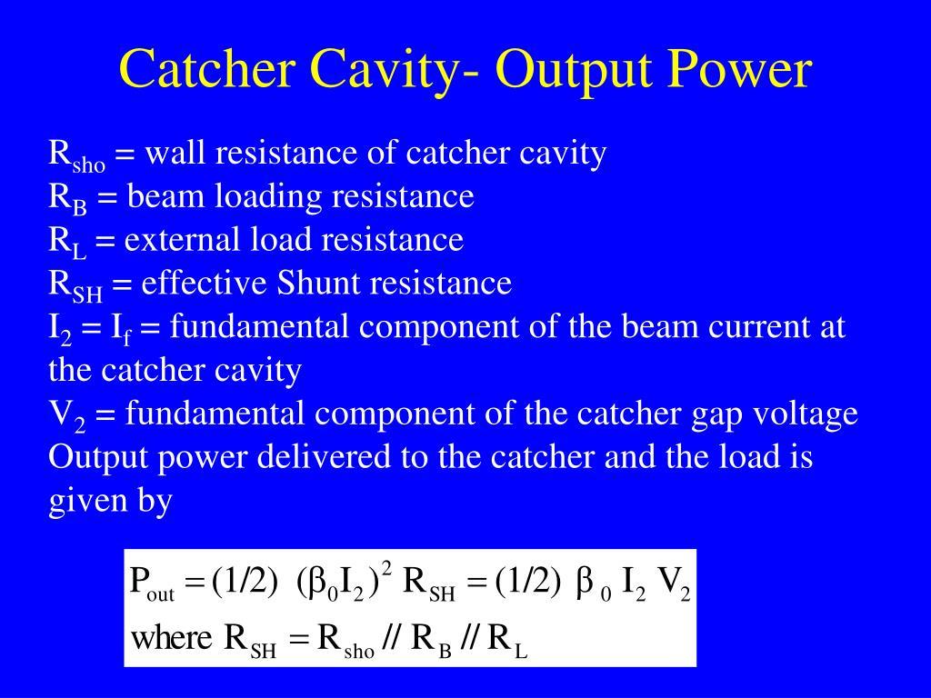 Catcher Cavity- Output Power