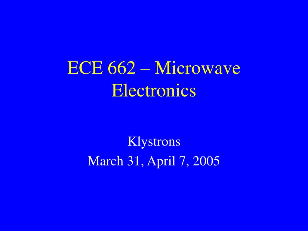 ECE 662 – Microwave Electronics