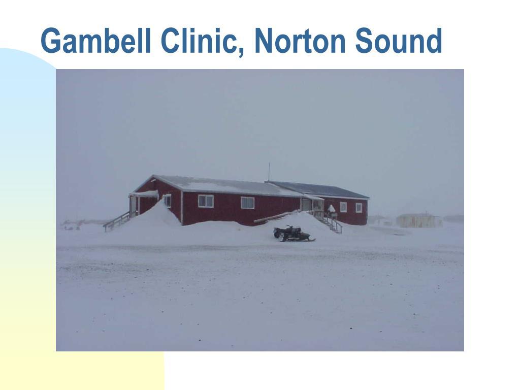 Gambell Clinic, Norton Sound