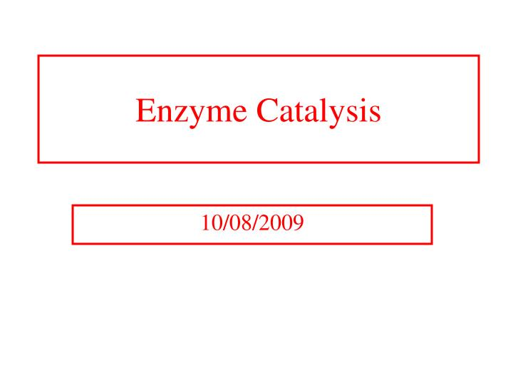 enzyme catalysis Enzyme catalysis is the increase in the rate of a chemical reaction by the active site of a protein the protein catalyst may be part of a multi-subunit complex.