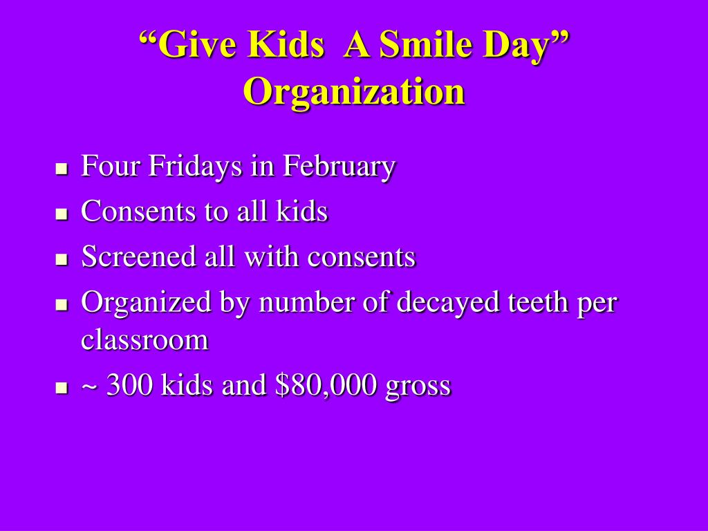 """Give Kids  A Smile Day"" Organization"