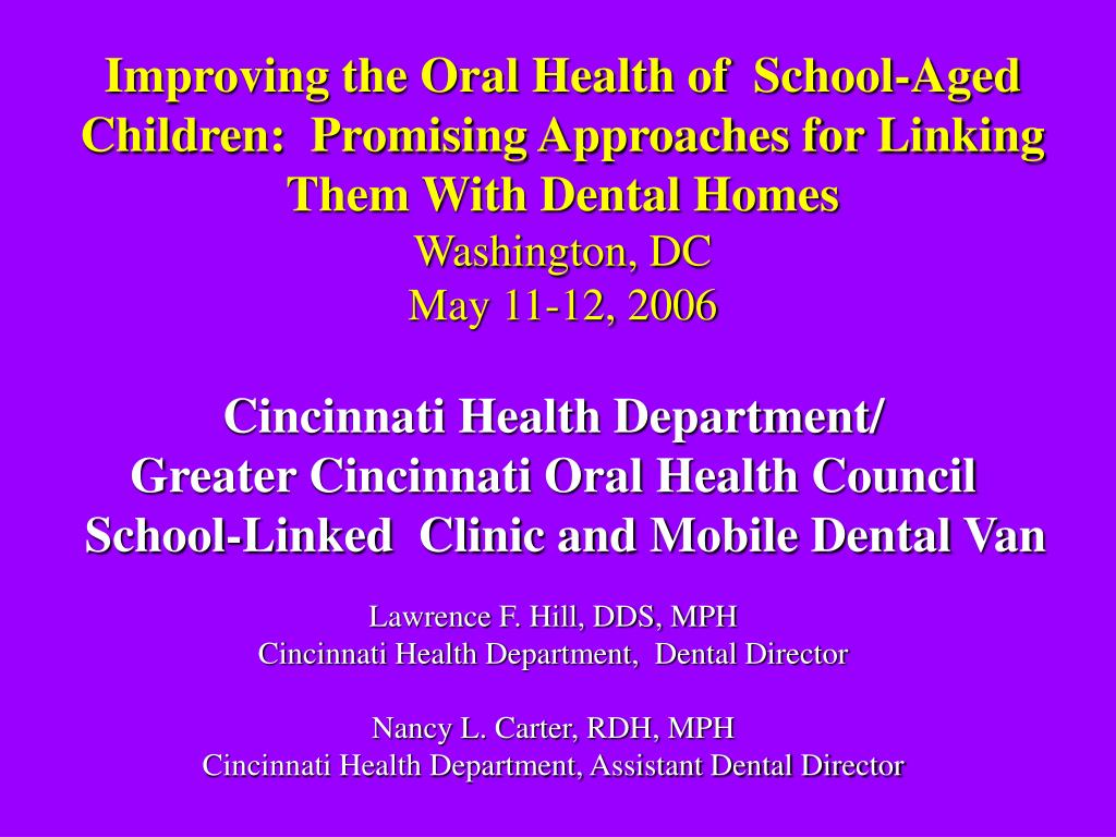 Improving the Oral Health of  School-Aged Children:  Promising Approaches for Linking Them With Dental Homes