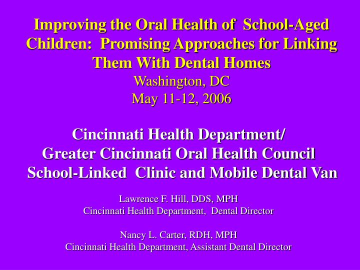 Improving the Oral Health of  School-Aged Children:  Promising Approaches for Linking Them With Dent...