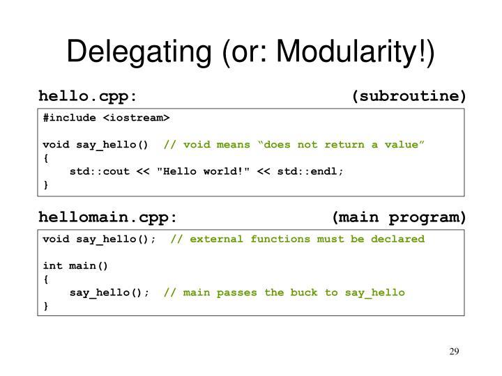 Delegating (or: Modularity!)