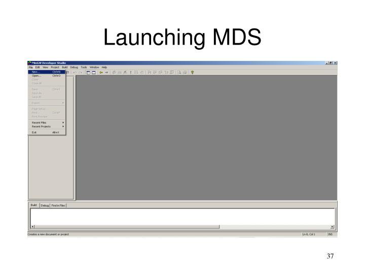 Launching MDS