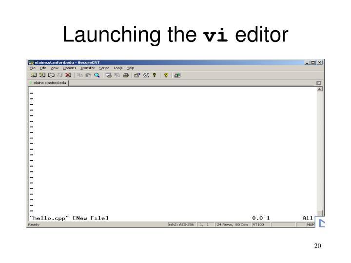Launching the