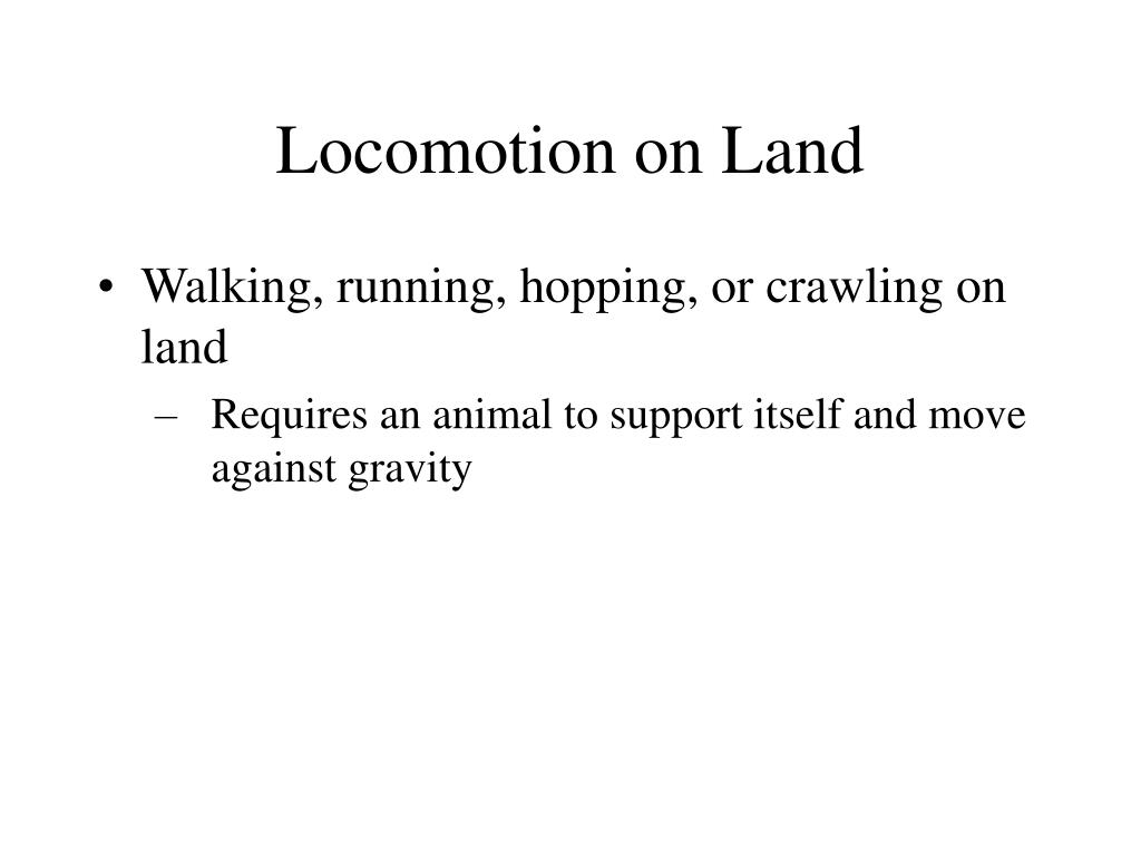 Locomotion on Land